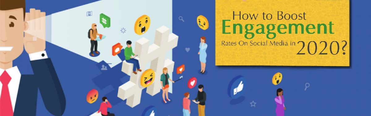 How to Boost Engagement Rates On Social Media in 2020?